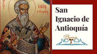 Biografía de San Ignacio de Antioquía