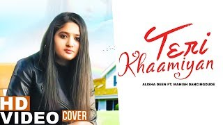 Teri Khaamiyan (Reprise Version) | Alisha Deen Ft Manish | Akhil | Jaani | B Praak | New Songs 2019