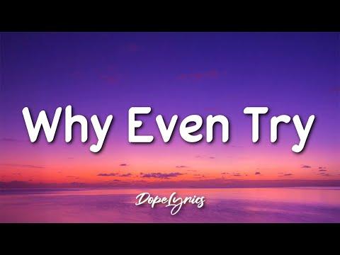 CAROLINE - Why Even Try (Lyrics) 🎵