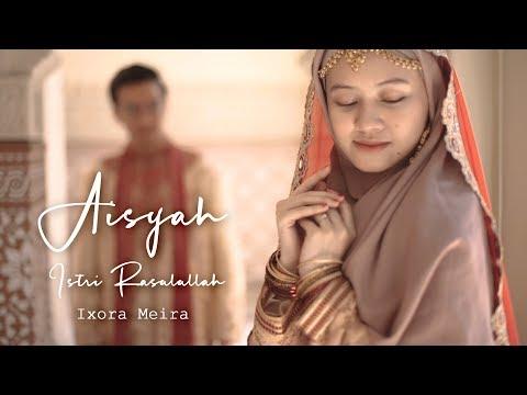 AISYAH ISTRI RASULULLAH - IXORA MEIRA (Cover)
