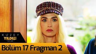 Kuzey Yıldızı İlk Aşk 17. Bölüm 2. Fragman
