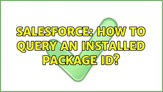 Salesforce: How to query an Installed Package Id? (2 Solutions!!)