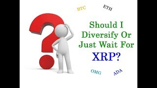 XRP King of Coins: Diversify Or Not To Diversify... Is That Really The Question?