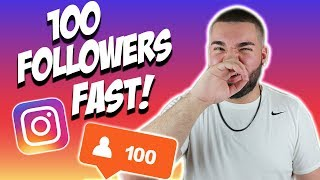 HOW TO GAIN 100 FOLLOWERS FAST ON INSTAGRAM (GROWTH HACKS)