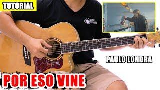 Cómo Tocar Por Eso Vine De Paulo Londra En Guitarra | Tutorial + PDF GRATIS