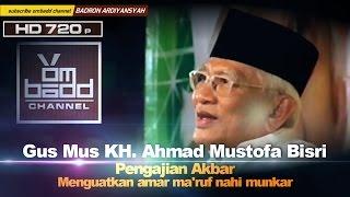 Gambar cover Gus Mus KH. Ahmad Mustofa Bisri Pengajian Akbar Menguatkan amar ma'ruf nahi munkar