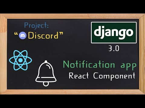 Django and ReactJS together - Notification component | 34 thumbnail