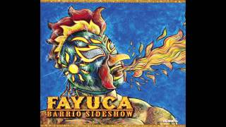 Fayuca | Barrio Sideshow | #9 The Cycle