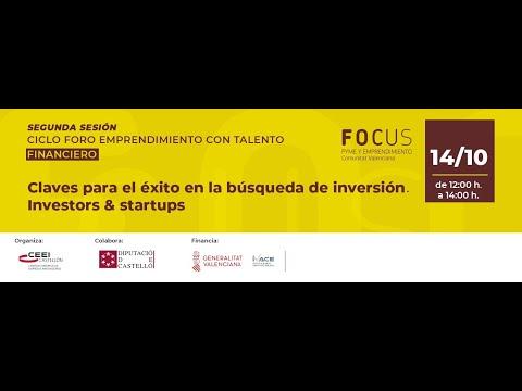 """Focus Pyme """"Claves para el éxito en la búsqueda de inversión. Investors & Startups""""[;;;][;;;]"""