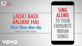 Ladki Badi Anjani Hai - Kuch Kuch Hota Hai|Official Bollywood Lyrics|Kumar Sanu|Alka