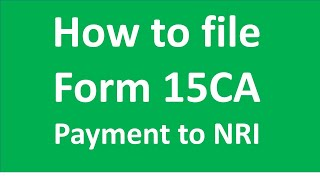 How to file Form 15CA for Payment to Non Residents I CA Satbir singh