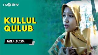 Kullul Qulub - Nela Zulfa