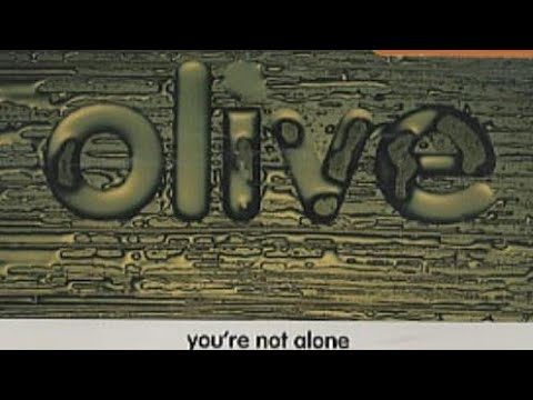 Olive - 'You're Not Alone'