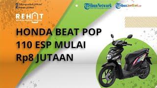 REHAT: Honda BeAT Pop 110 eSP Kini Mulai Rp8 Jutaan, Cek Harga Bekasnya