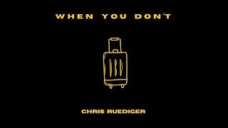 Chris Ruediger When You Don't