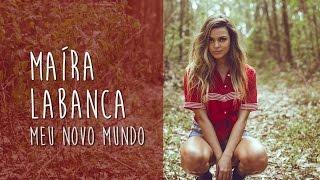 Meu Novo Mundo (Charlie Brown Jr.) Maíra Labanca (LYRIC VIDEO) - Cover