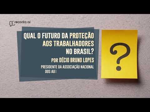 Qual o futuro da proteção aos trabalhadores do Brasil? - Por Décio Bruno Lopes