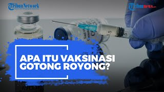 Apa Itu Vaksinasi Gotong Royong?