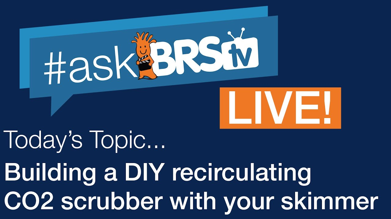 Building a DIY recirculating CO2 scrubber with your skimmer - #AskBRStv Live