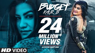 Kaur B Budget Full Song Snappy Rav Hanjra Latest Punjabi Songs 2018