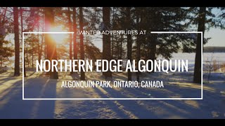Northern Edge Algonquin - Winter Outdoor Adventures