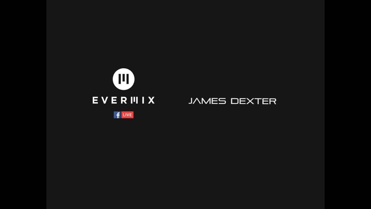 James Dexter - Live @ Evermix HQ 2018