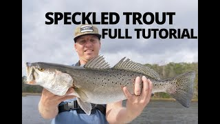 HOW TO CATCH SPECKLED TROUT (Sea Trout) - TUTORIAL and EVERYTHING TO KNOW