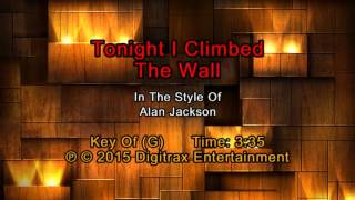 Alan Jackson - Tonight I Climbed The Wall (Backing Track)