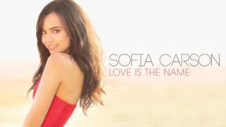 Sofia Carson - Love Is the Name (Audio Only)
