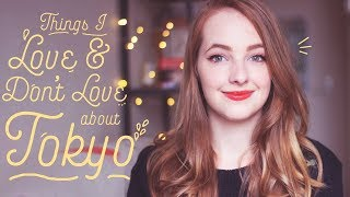 Things I Love & Don't Love About Tokyo // 3 Months in Japan!