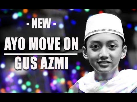 terbaru   ayo move on   voc  gus azmi feat hafidz ahkam   syubbanul muslimin   full lirik