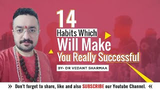 14 Habits Which Will Make You Really Very Successful in Hindi