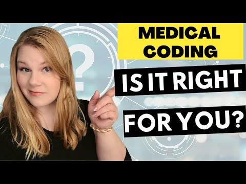 IS A MEDICAL CODING CAREER RIGHT FOR YOU? How to tell if you can handle a career as a medical coder