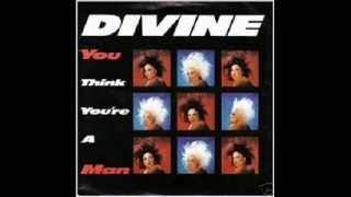 Divine - You Think You're a Man (High Energy)