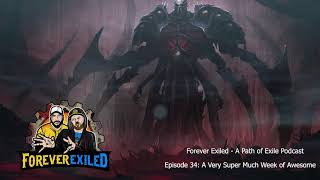 Picture of a podcast: Forever Exiled - A Path Of Exile Podcast