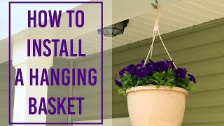 How to Install a Hanging Basket