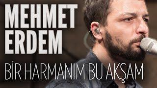 Mehmet Erdem - Bir Harmanım Bu Akşam (JoyTurk Akustik)
