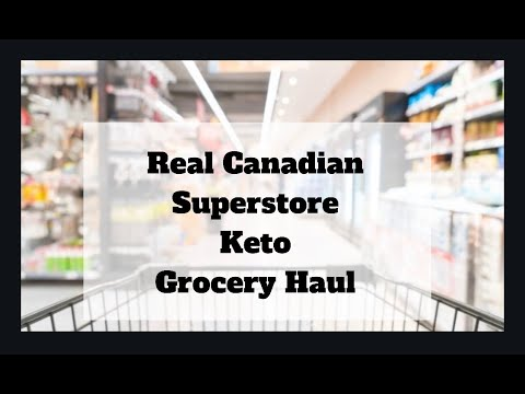 Download Real Canadian Superstore Keto Grocery Haul Mp4 HD Video and MP3