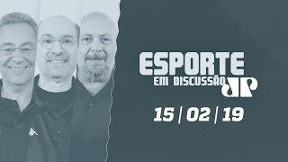Esporte em Discussão - 15/02/2019