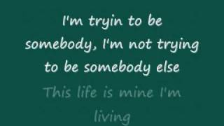 3 Doors Down-Be Somebody lyrics