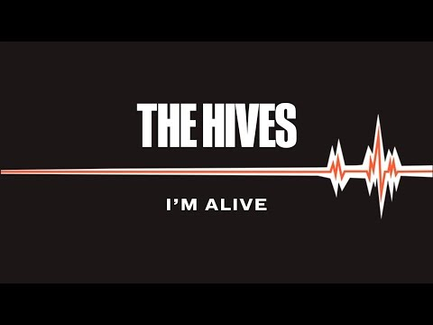 The Hives - I'm Alive (Audio)
