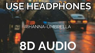 Umbrella   Rihanna (8D AUDIO)