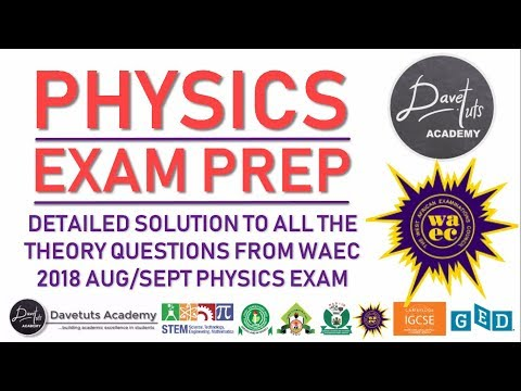 Physics Exam Prep   Detailed Solution to WAEC WASSCE GCE 2018 Aug Sept Physics Exam