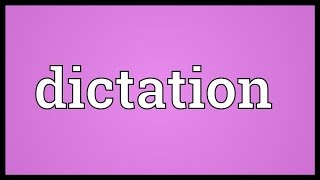 Dictation Meaning