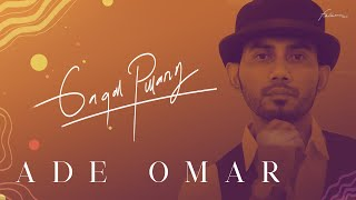 Download lagu Ade Omar Gagal Pulang Mp3