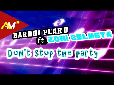 Bardhi Plaku Ft Zoni Celmeta - Party dont Stop