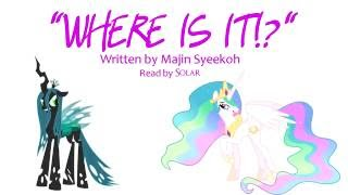 """WHERE IS IT!?"" by Majin Syeekoh [MLP fanfic reading] (Random/Slice of Life)"