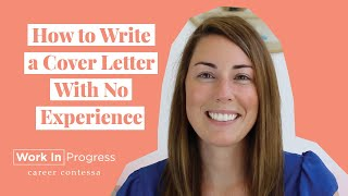 How To Write A Cover Letter With No Experience (How To Write A Great Cover Letter)