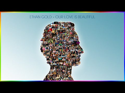 "Ethan Gold - ""Our Love Is Beautiful"""