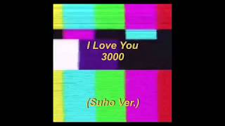 I Love You 3000 (Suho Ver.) 🌞💕